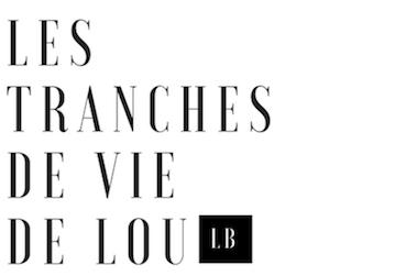 Les Tranches de vie de Lou – Blog mode, Lifestyle et Voyages