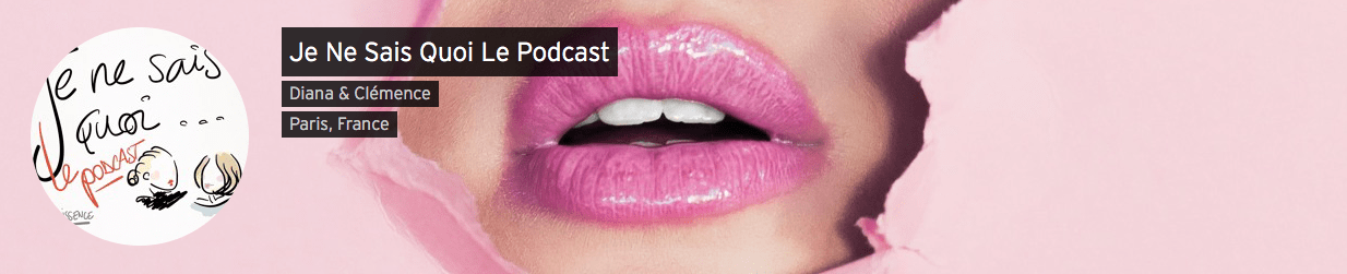 Je Ne Sais Quoi le Podcast